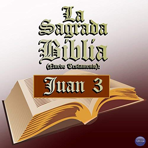 La Sagrada Biblia (Nuevo Testamento) Juan 3