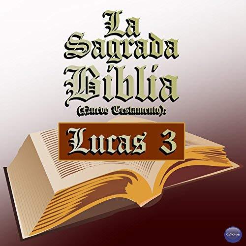 Lucas 3   La Sagrada Biblia